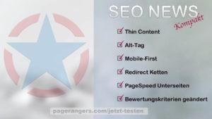 Thin Content, Alt-Tag, Mobile-First, Redirect Ketten, PageSpeed Unterseiten, Bewertungskriterien geändert