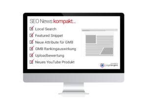 Local Search, Featured Snippet, Neue Attribute für GMB, GMB Rankingauswirkung, Uploadbewertung, Neues YouTube Produkt